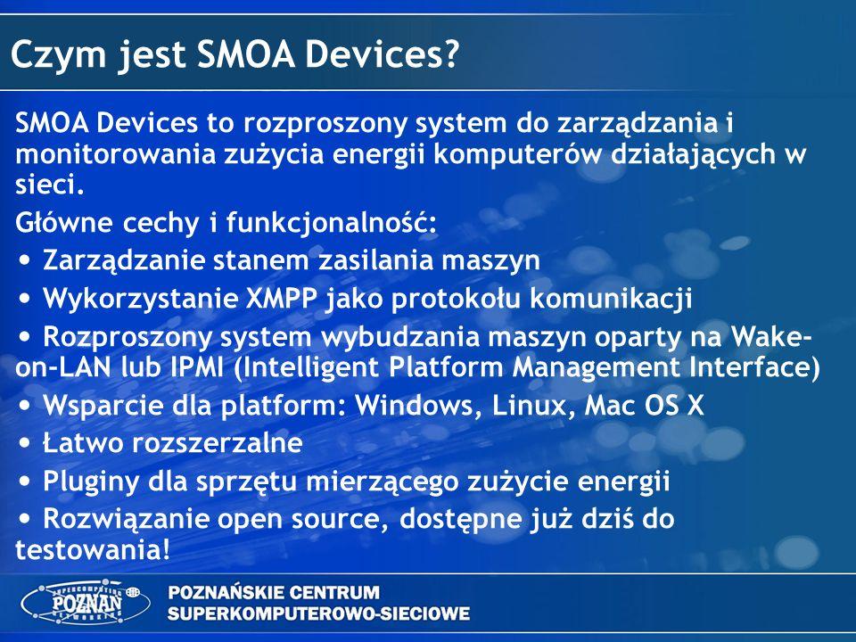 Czym jest SMOA Devices SMOA Devices to rozproszony system do zarządzania i monitorowania zużycia energii komputerów działających w sieci.