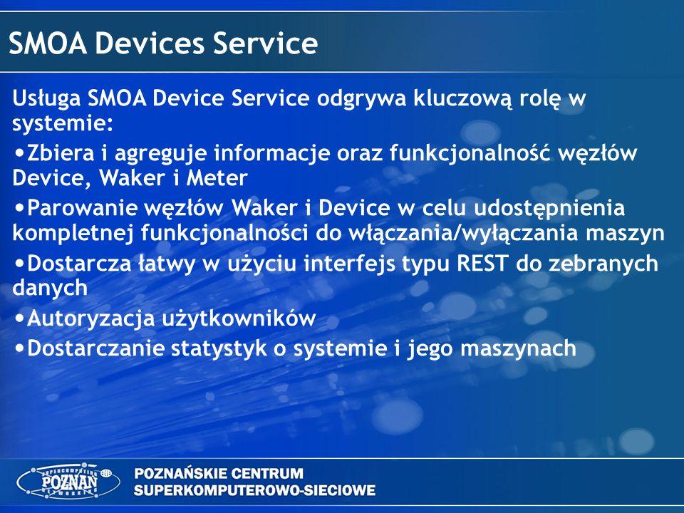SMOA Devices Service Usługa SMOA Device Service odgrywa kluczową rolę w systemie: