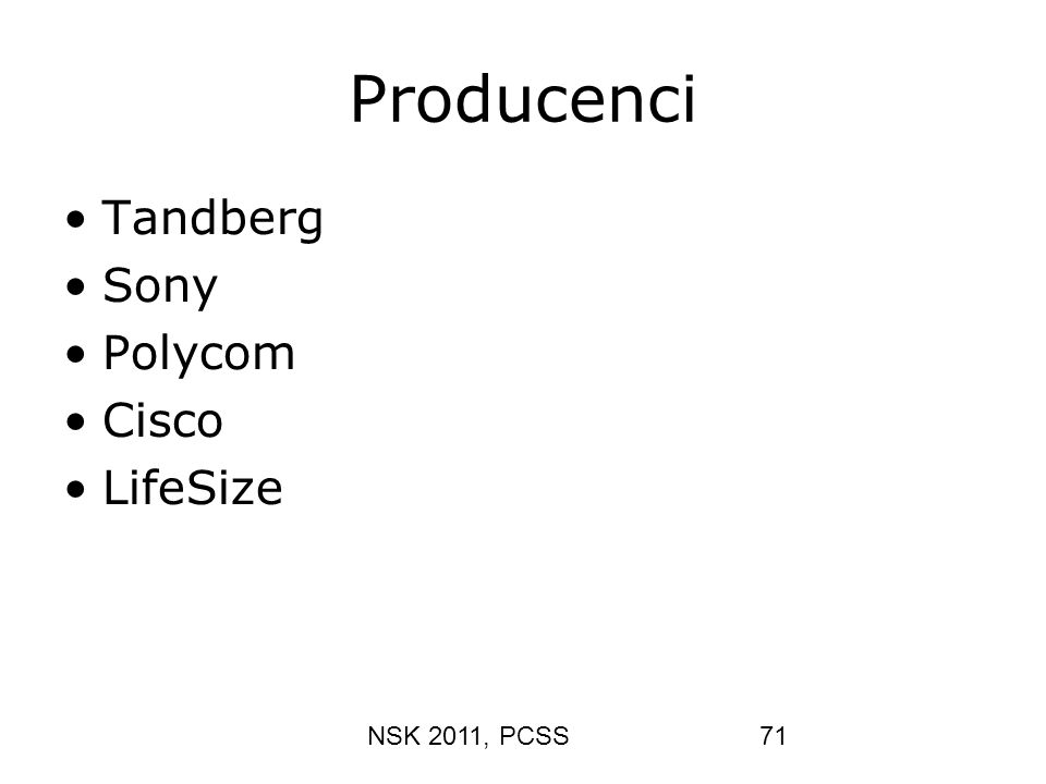 Producenci Tandberg Sony Polycom Cisco LifeSize NSK 2011, PCSS