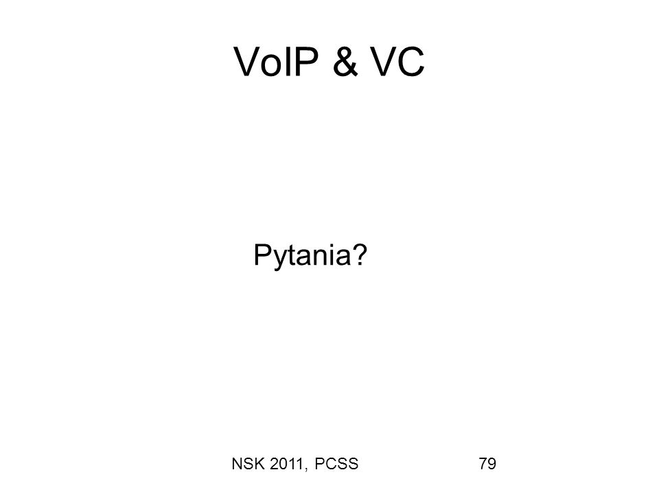 VoIP & VC Pytania NSK 2011, PCSS