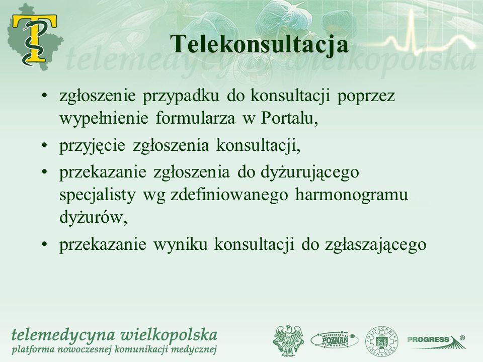 Telekonsultacja zgłoszenie przypadku do konsultacji poprzez wypełnienie formularza w Portalu, przyjęcie zgłoszenia konsultacji,