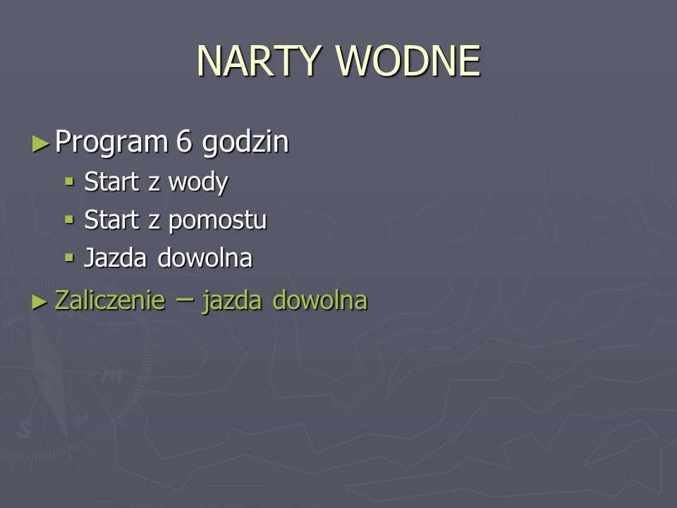 NARTY WODNE Program 6 godzin Start z wody Start z pomostu