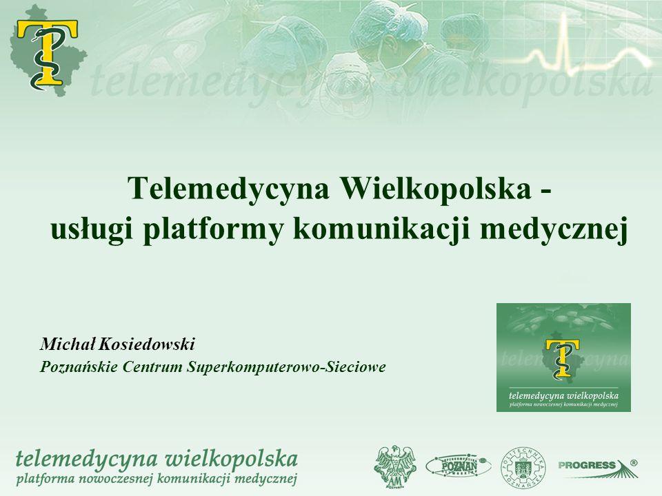 Telemedycyna Wielkopolska - usługi platformy komunikacji medycznej