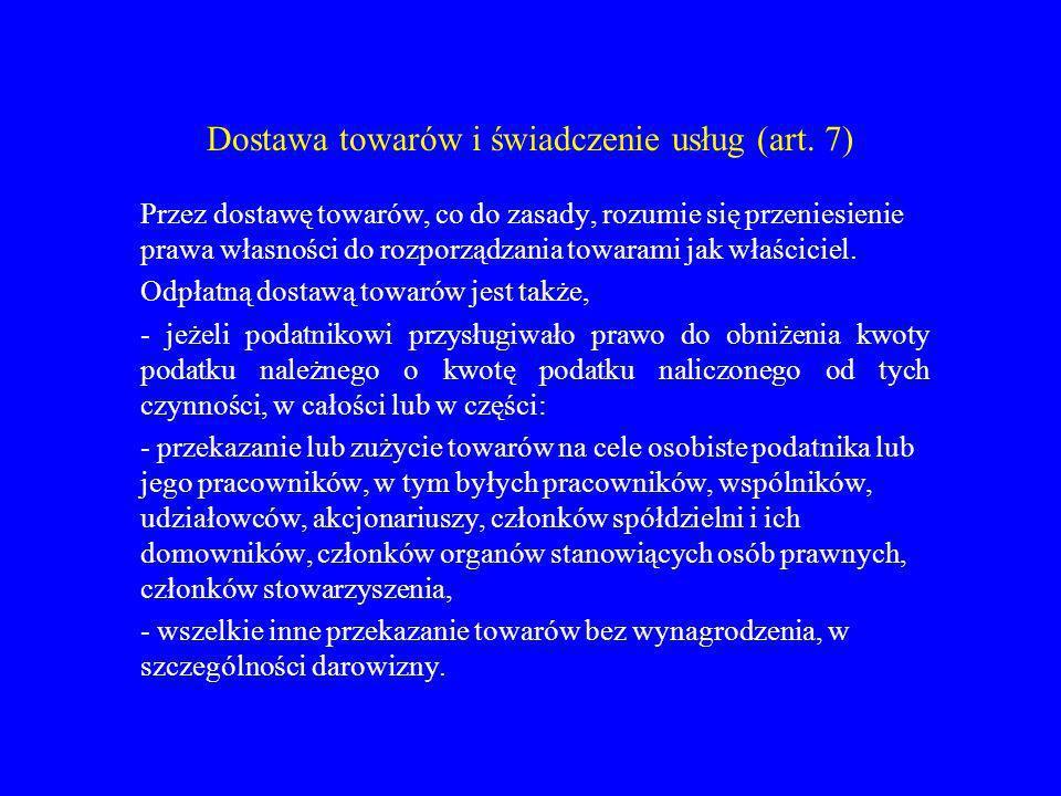 Dostawa towarów i świadczenie usług (art. 7)