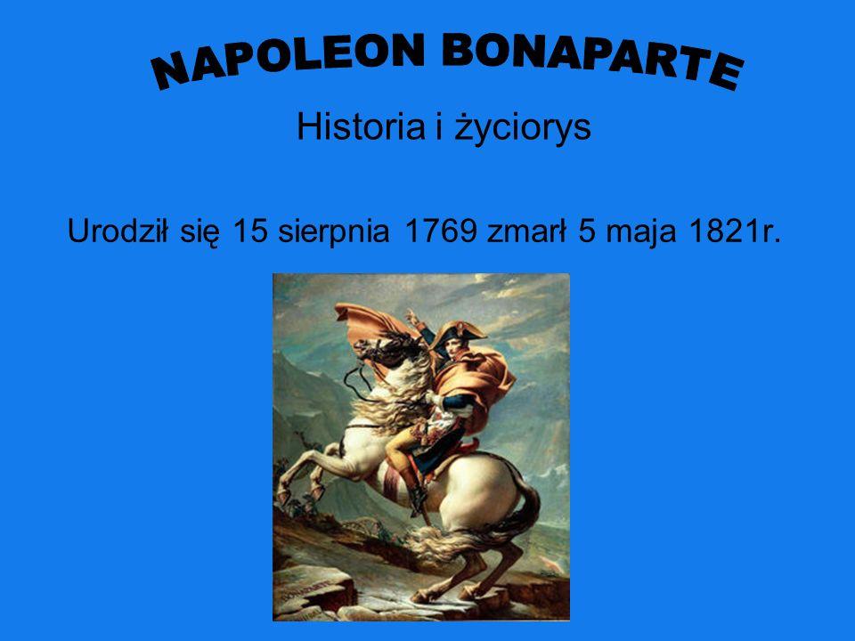 Urodził się 15 sierpnia 1769 zmarł 5 maja 1821r.