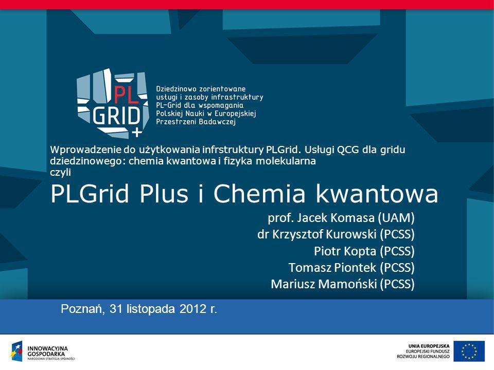 prof. Jacek Komasa (UAM) dr Krzysztof Kurowski (PCSS)