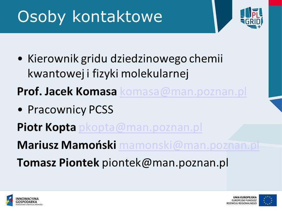 Osoby kontaktowe Kierownik gridu dziedzinowego chemii kwantowej i fizyki molekularnej. Prof. Jacek Komasa komasa@man.poznan.pl.