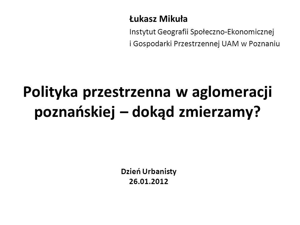 Polityka przestrzenna w aglomeracji poznańskiej – dokąd zmierzamy