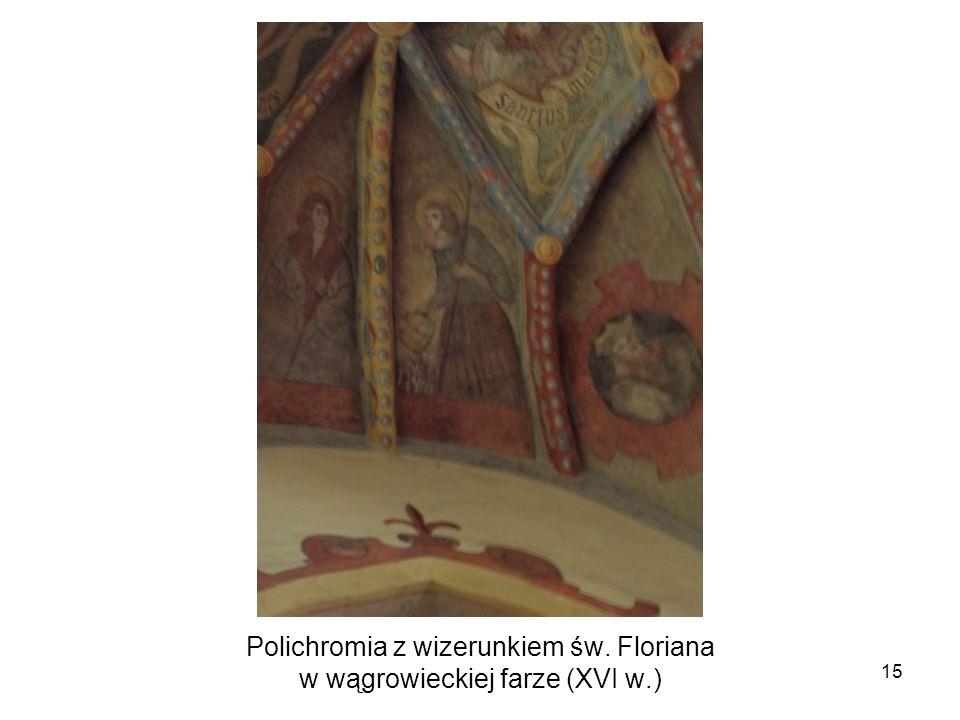Polichromia z wizerunkiem św. Floriana w wągrowieckiej farze (XVI w.)