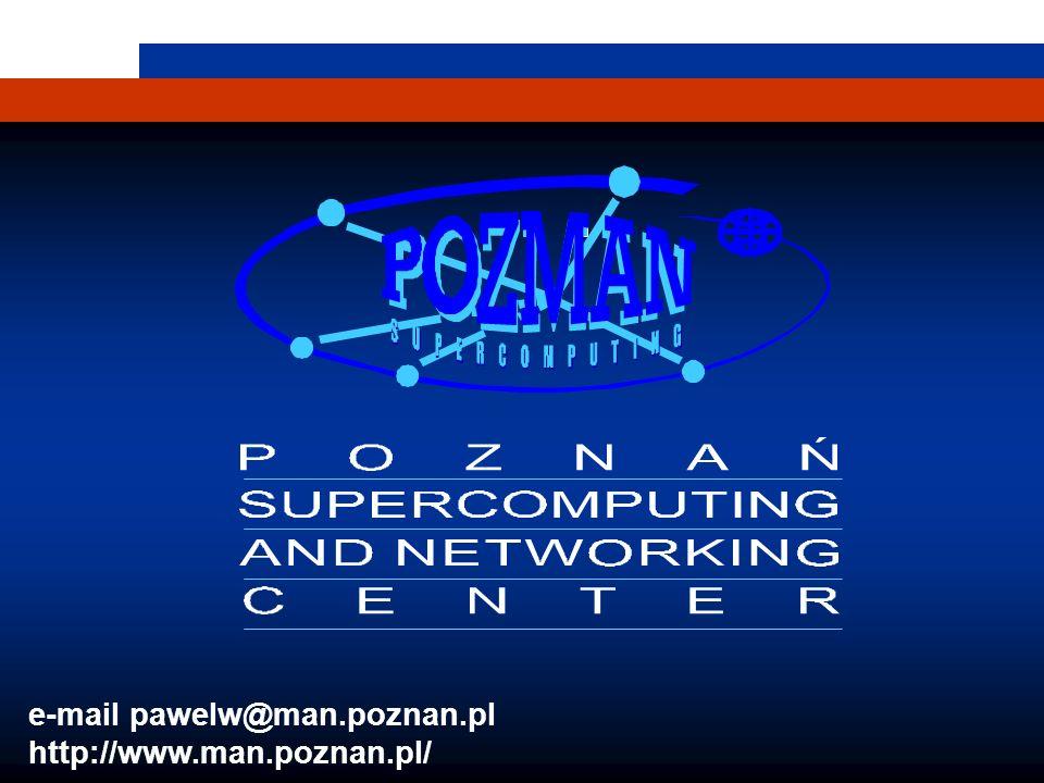 e-mail pawelw@man.poznan.pl http://www.man.poznan.pl/