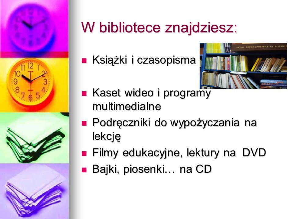 W bibliotece znajdziesz: