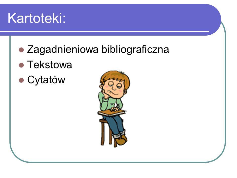 Kartoteki: Zagadnieniowa bibliograficzna Tekstowa Cytatów
