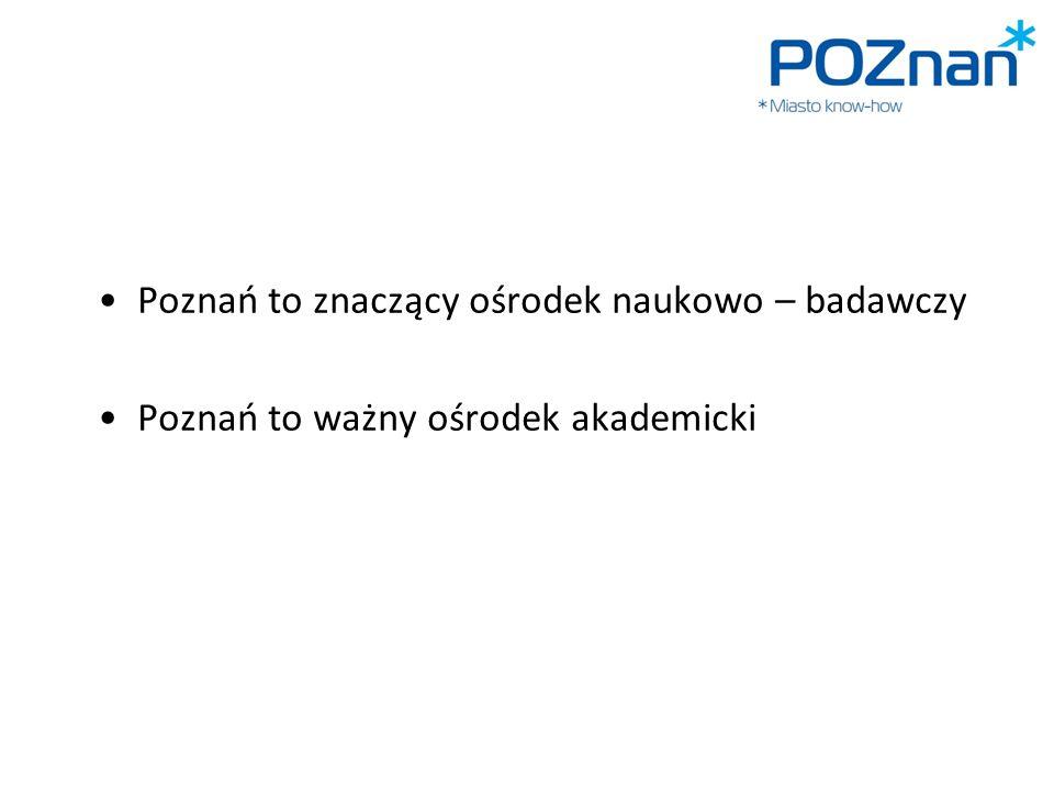 Poznań to znaczący ośrodek naukowo – badawczy