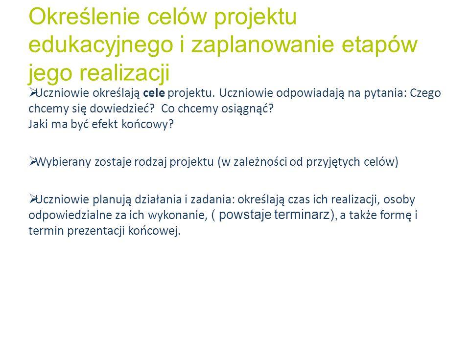 Określenie celów projektu edukacyjnego i zaplanowanie etapów jego realizacji