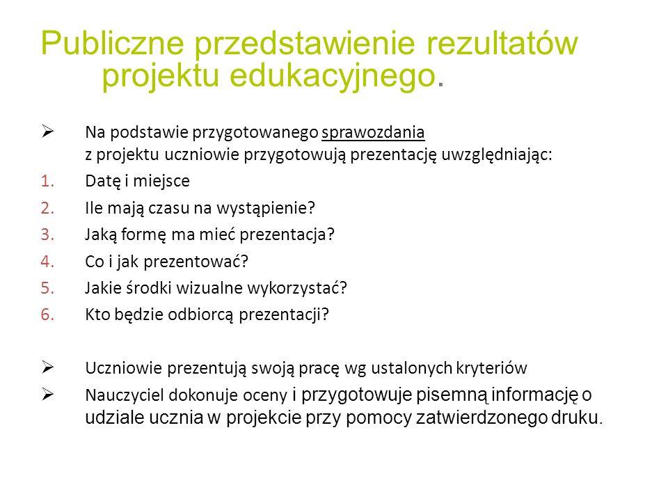 Publiczne przedstawienie rezultatów projektu edukacyjnego.