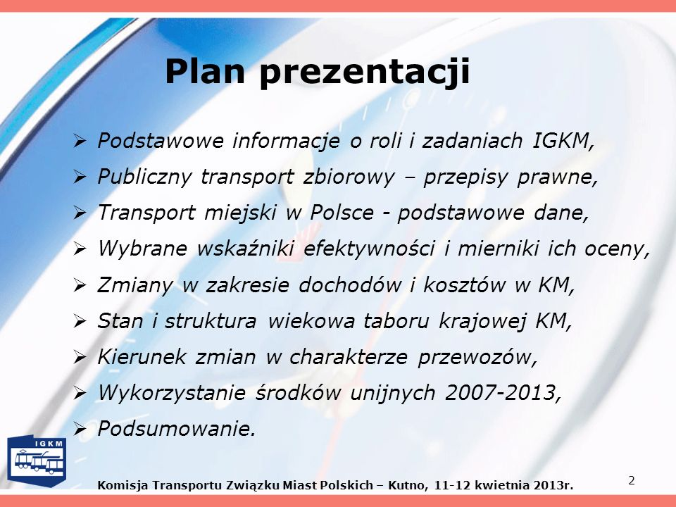 Plan prezentacji Podstawowe informacje o roli i zadaniach IGKM,
