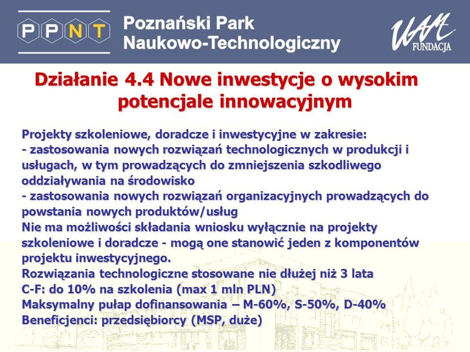Działanie 4.4 Nowe inwestycje o wysokim potencjale innowacyjnym