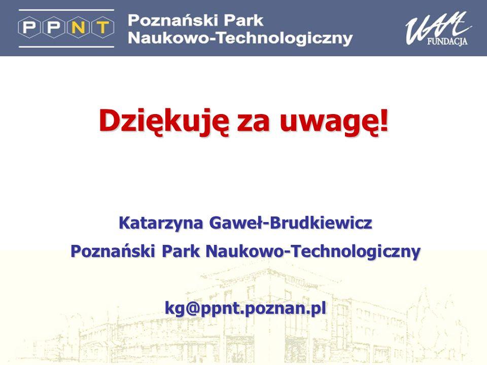 Katarzyna Gaweł-Brudkiewicz Poznański Park Naukowo-Technologiczny