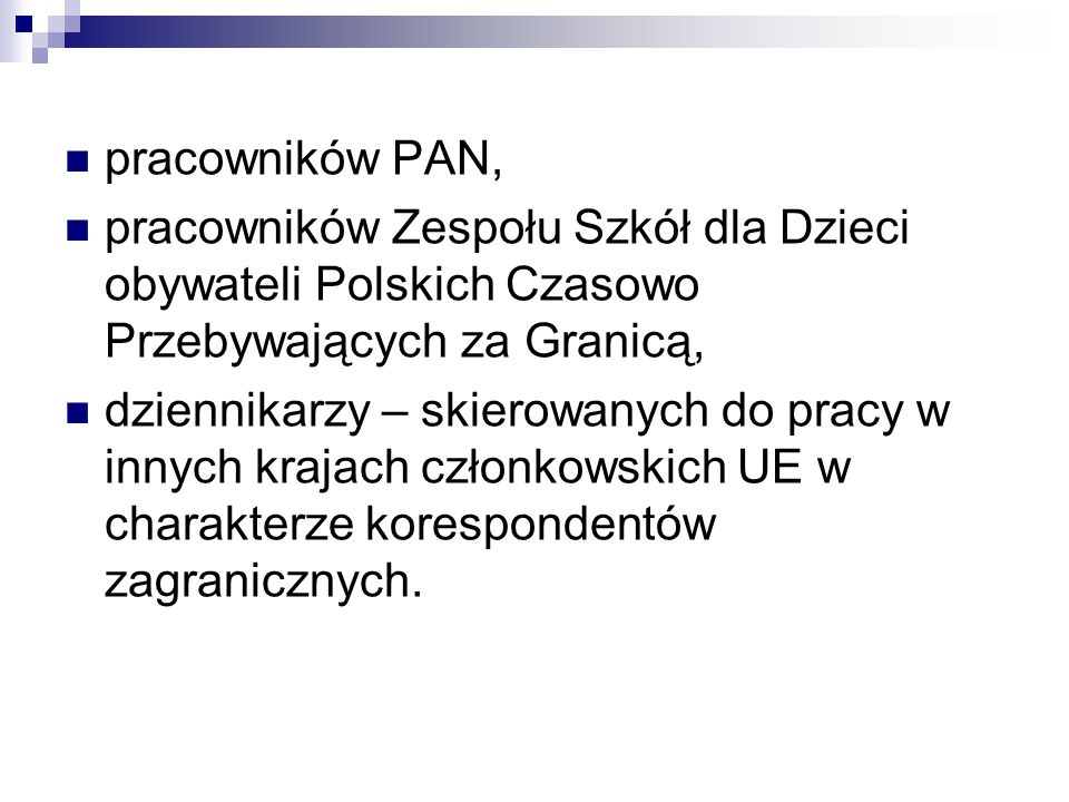 pracowników PAN, pracowników Zespołu Szkół dla Dzieci obywateli Polskich Czasowo Przebywających za Granicą,