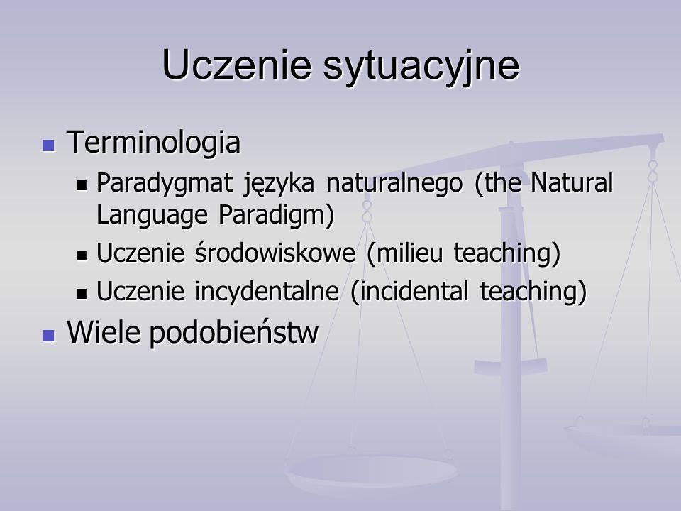 Uczenie sytuacyjne Terminologia Wiele podobieństw