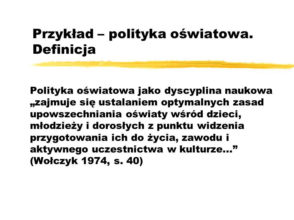 Przykład – polityka oświatowa. Definicja