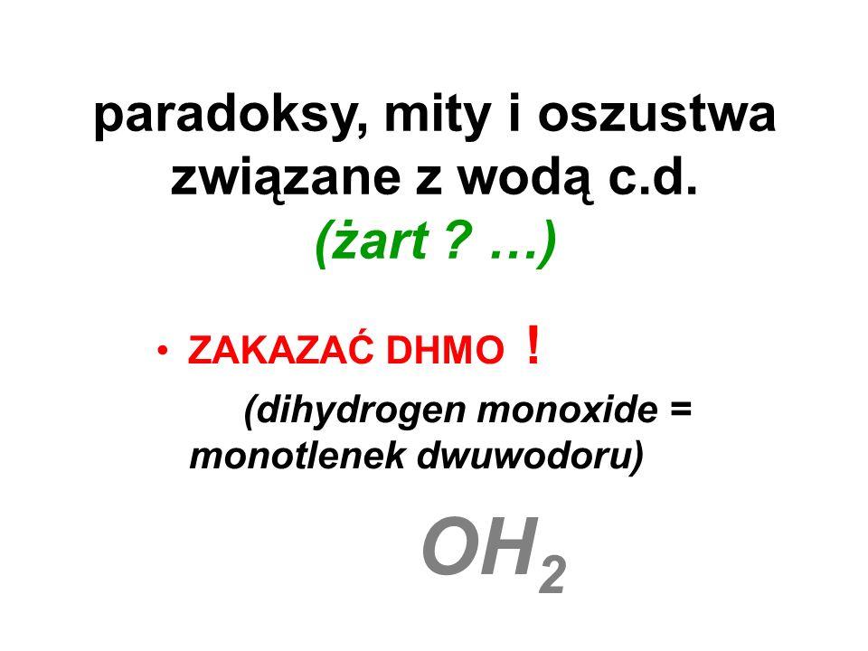 paradoksy, mity i oszustwa związane z wodą c.d. (żart …)