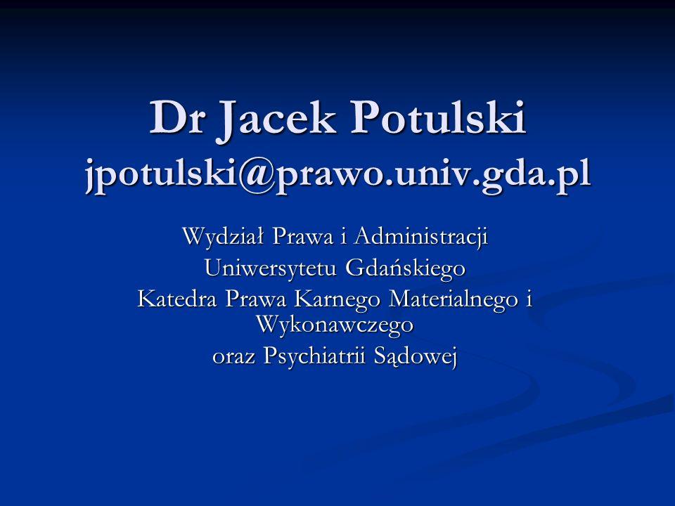 Dr Jacek Potulski jpotulski@prawo.univ.gda.pl
