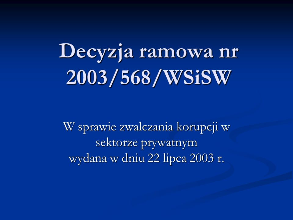 Decyzja ramowa nr 2003/568/WSiSW