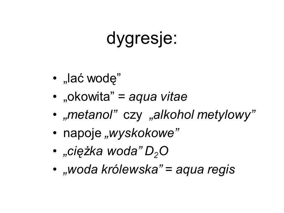 """dygresje: """"lać wodę """"okowita = aqua vitae"""