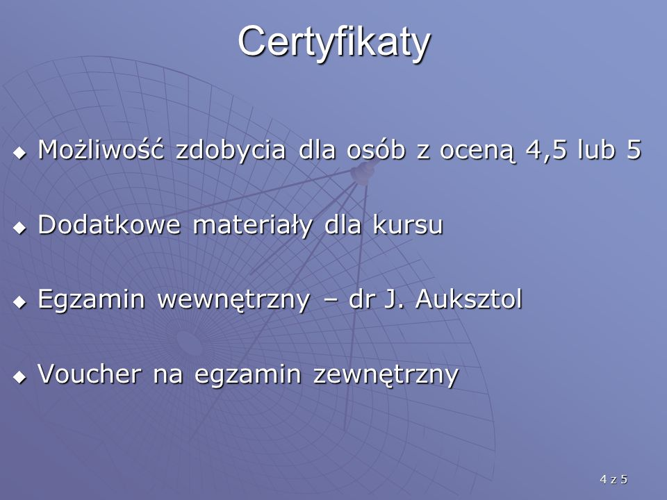 Certyfikaty Możliwość zdobycia dla osób z oceną 4,5 lub 5