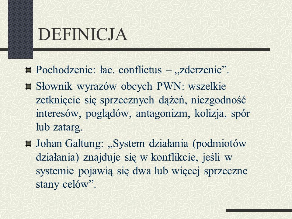 """DEFINICJA Pochodzenie: łac. conflictus – """"zderzenie ."""