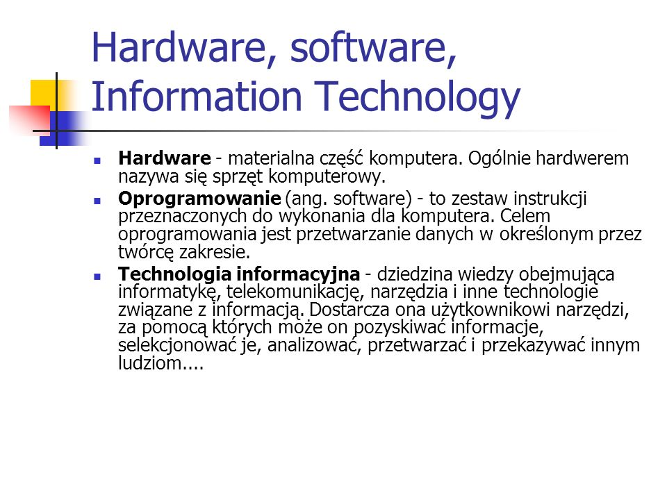 Hardware, software, Information Technology