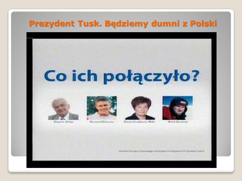 Prezydent Tusk. Będziemy dumni z Polski