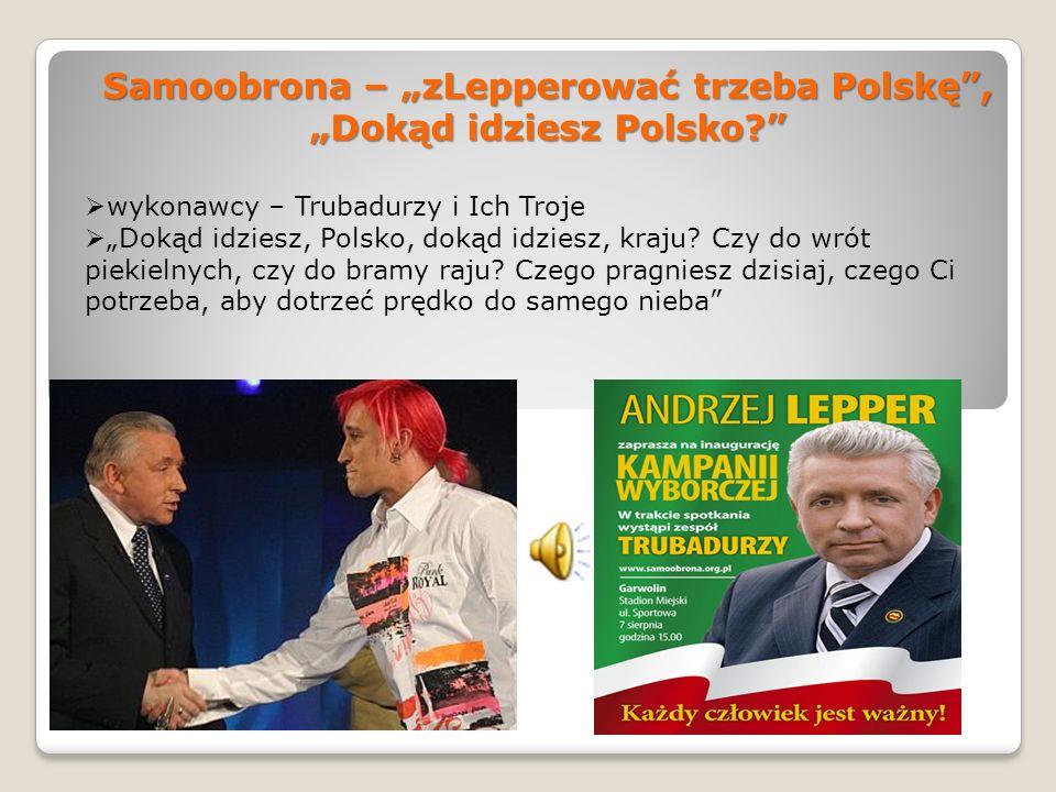 """Samoobrona – """"zLepperować trzeba Polskę , """"Dokąd idziesz Polsko"""