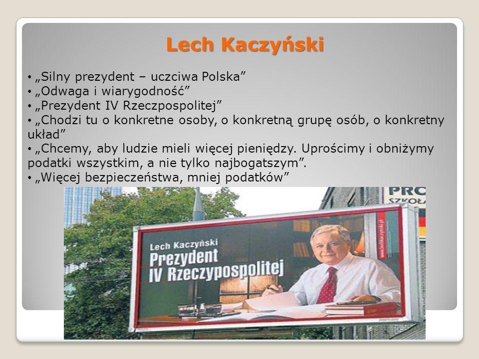 """Lech Kaczyński """"Silny prezydent – uczciwa Polska"""