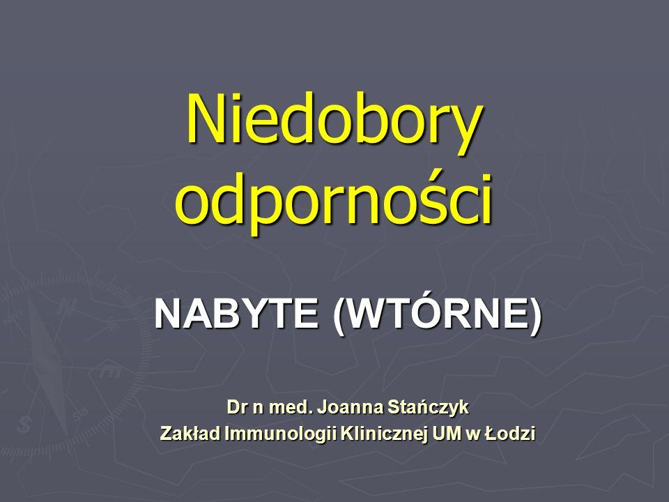 Dr n med. Joanna Stańczyk Zakład Immunologii Klinicznej UM w Łodzi