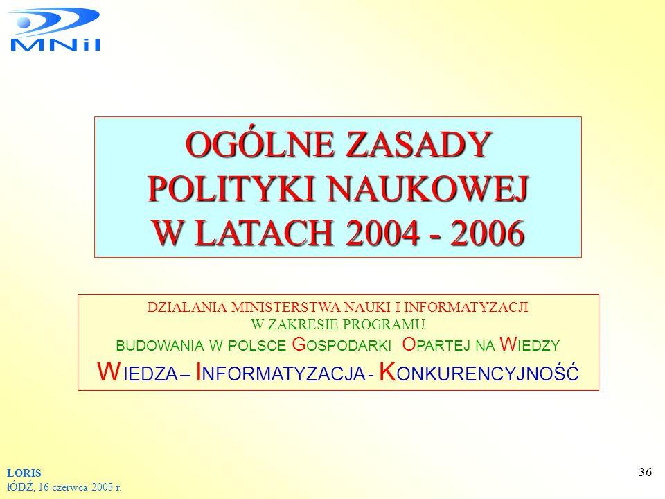 OGÓLNE ZASADY POLITYKI NAUKOWEJ W LATACH 2004 - 2006