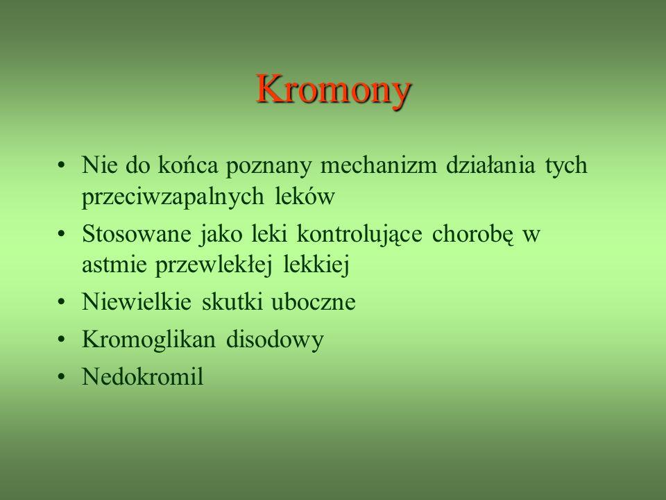 Kromony Nie do końca poznany mechanizm działania tych przeciwzapalnych leków. Stosowane jako leki kontrolujące chorobę w astmie przewlekłej lekkiej.