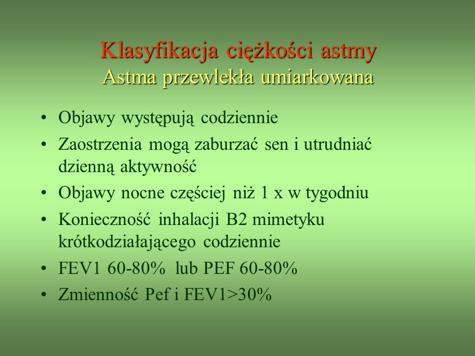 Klasyfikacja ciężkości astmy Astma przewlekła umiarkowana