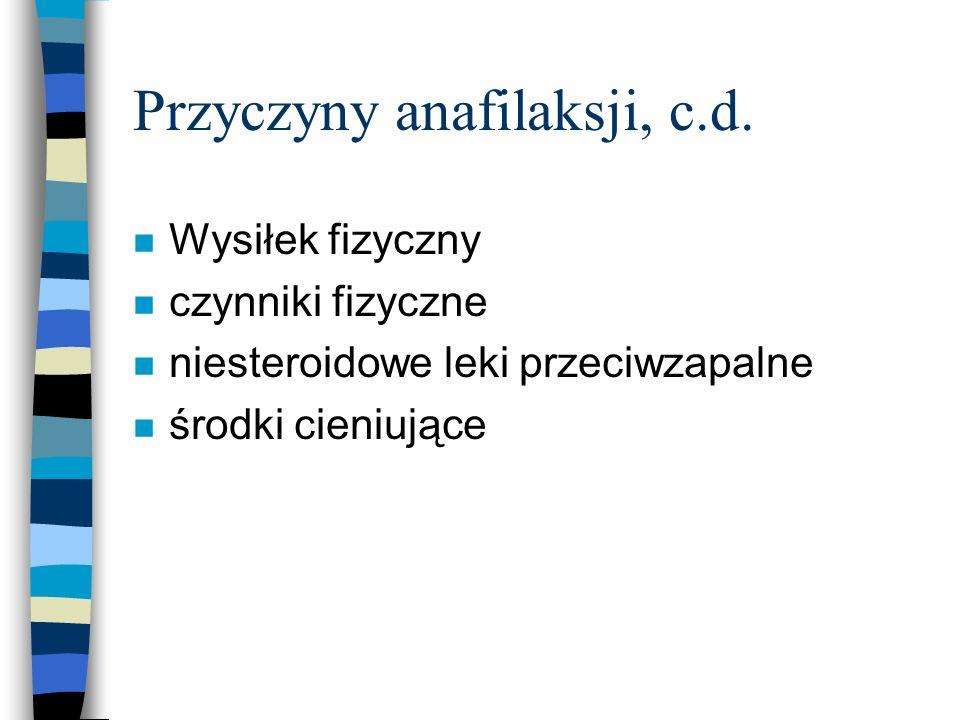 Przyczyny anafilaksji, c.d.