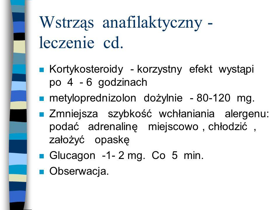 Wstrząs anafilaktyczny - leczenie cd.