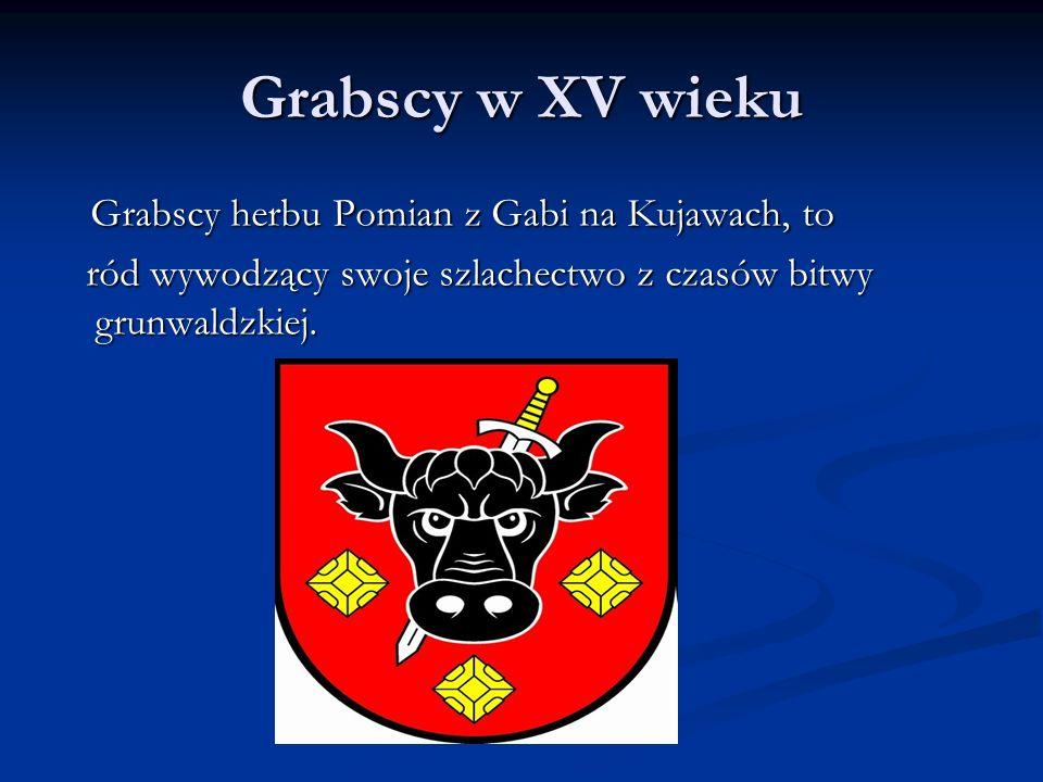Grabscy w XV wieku Grabscy herbu Pomian z Gabi na Kujawach, to