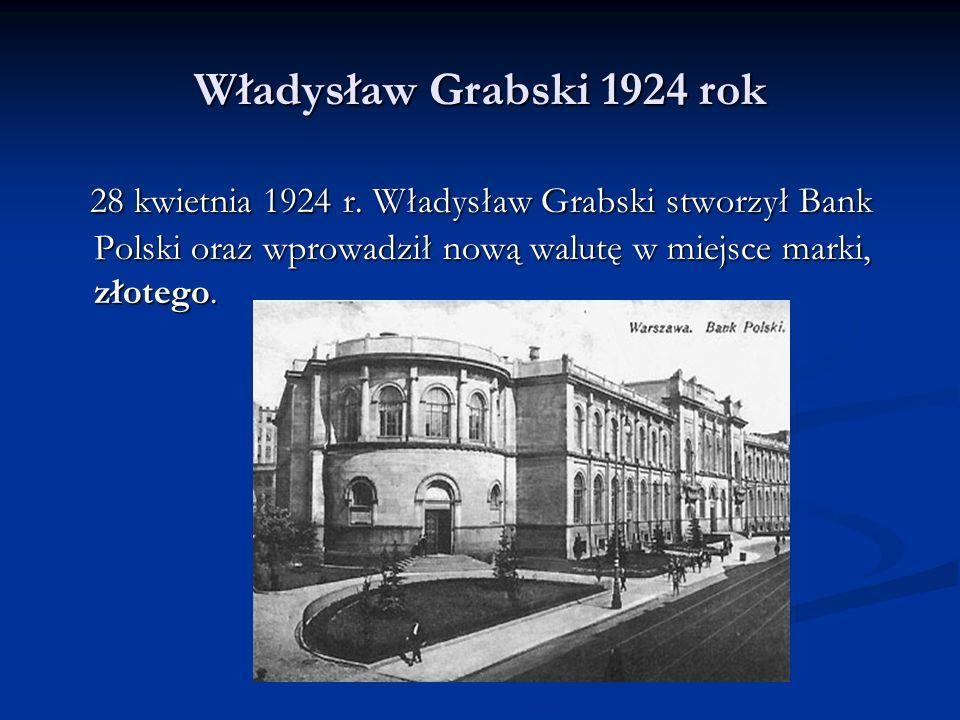 Władysław Grabski 1924 rok 28 kwietnia 1924 r.