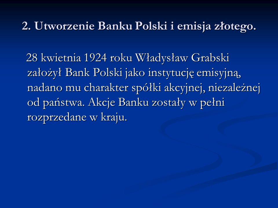 2. Utworzenie Banku Polski i emisja złotego.