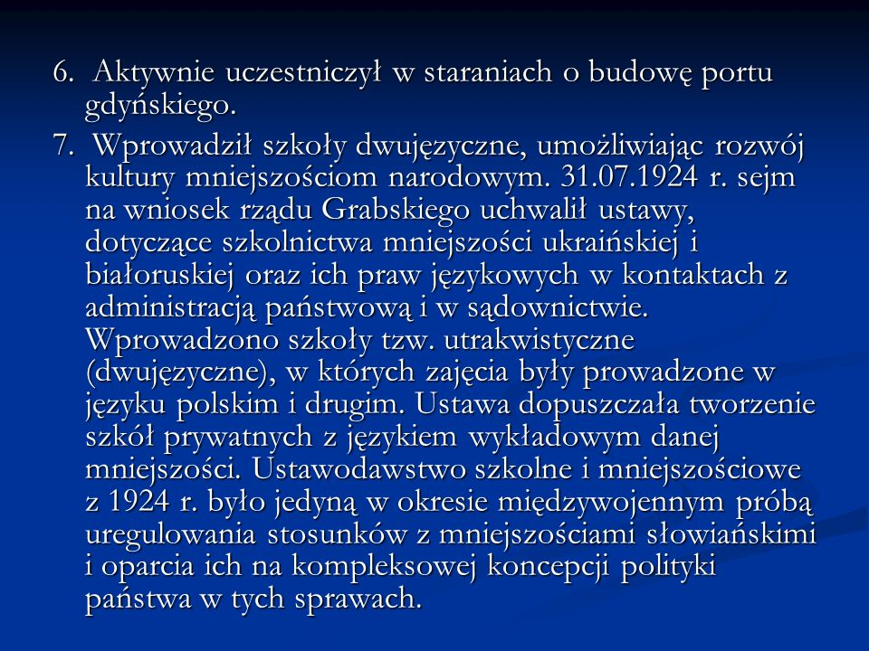 6. Aktywnie uczestniczył w staraniach o budowę portu gdyńskiego.