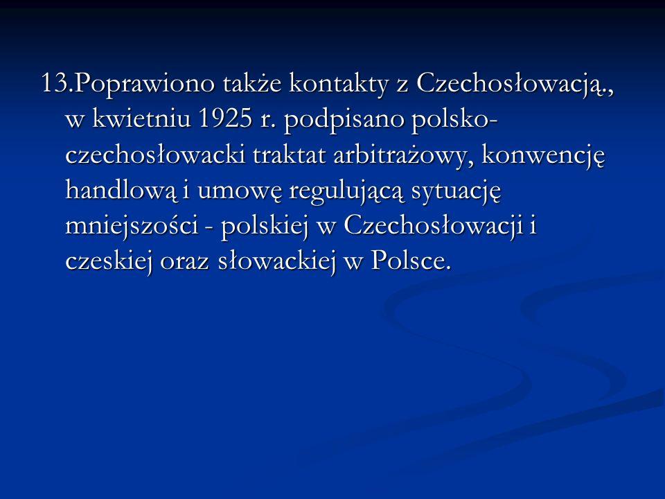 13. Poprawiono także kontakty z Czechosłowacją. , w kwietniu 1925 r