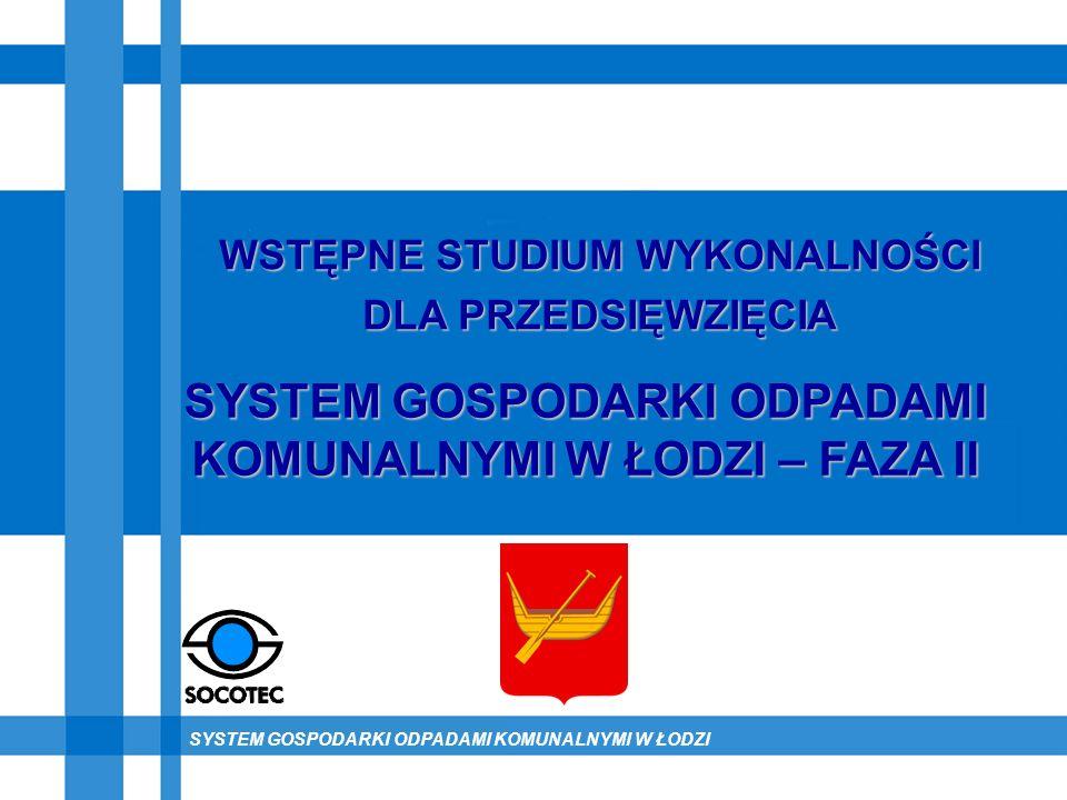 SYSTEM GOSPODARKI ODPADAMI KOMUNALNYMI W ŁODZI – FAZA II