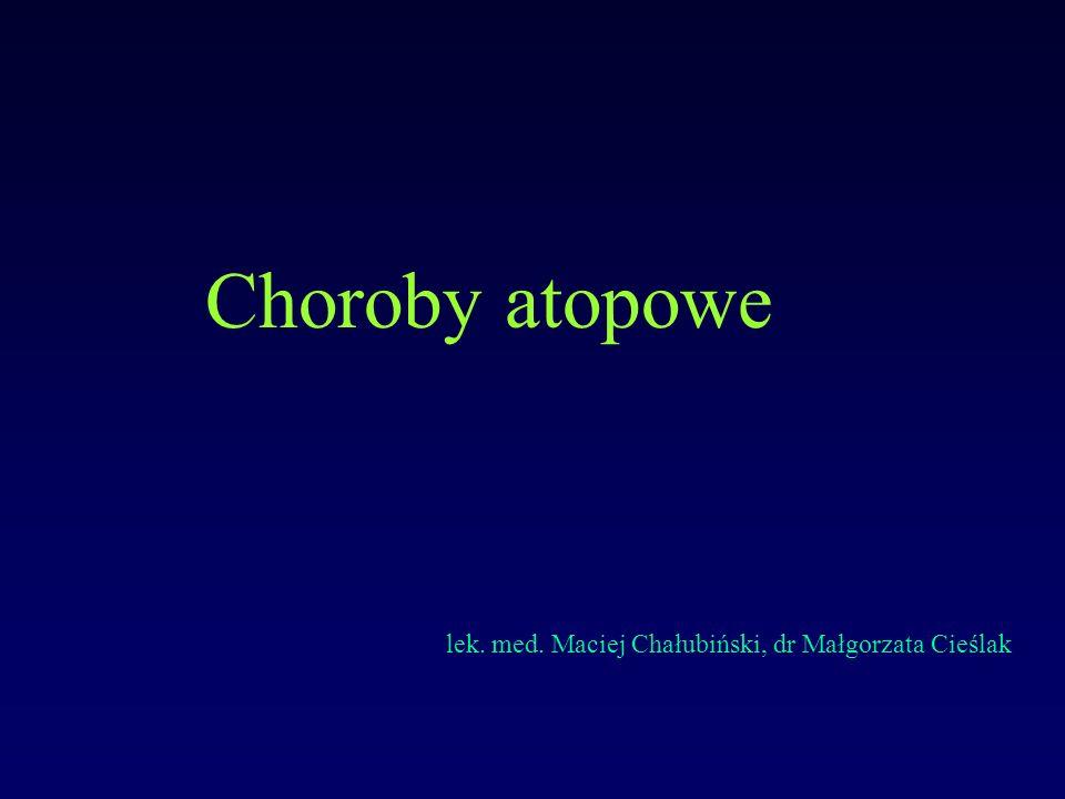 Choroby atopowe lek. med. Maciej Chałubiński, dr Małgorzata Cieślak