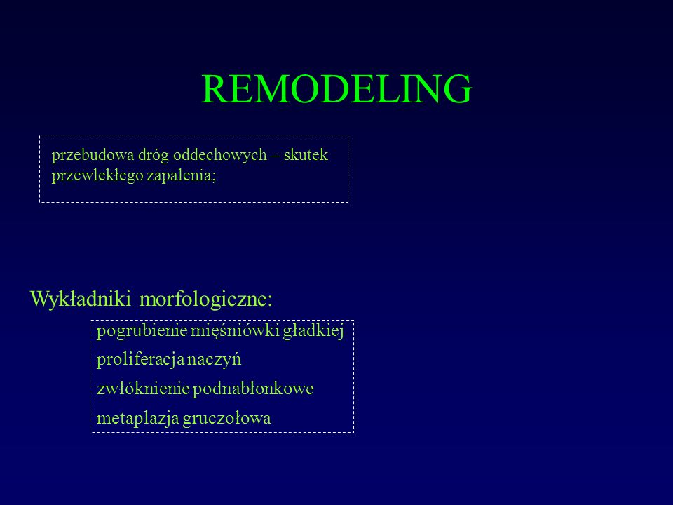 REMODELING Wykładniki morfologiczne: pogrubienie mięśniówki gładkiej