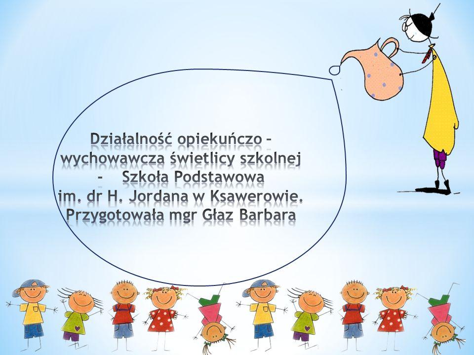 Działalność opiekuńczo – wychowawcza świetlicy szkolnej - Szkoła Podstawowa im.